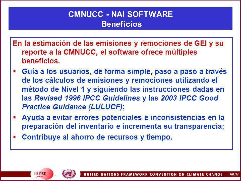 6A.17 17 CMNUCC - NAI SOFTWARE Beneficios En la estimación de las emisiones y remociones de GEI y su reporte a la CMNUCC, el software ofrece múltiples