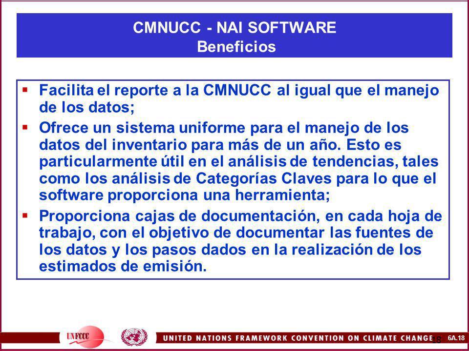6A.18 18 CMNUCC - NAI SOFTWARE Beneficios Facilita el reporte a la CMNUCC al igual que el manejo de los datos; Ofrece un sistema uniforme para el mane