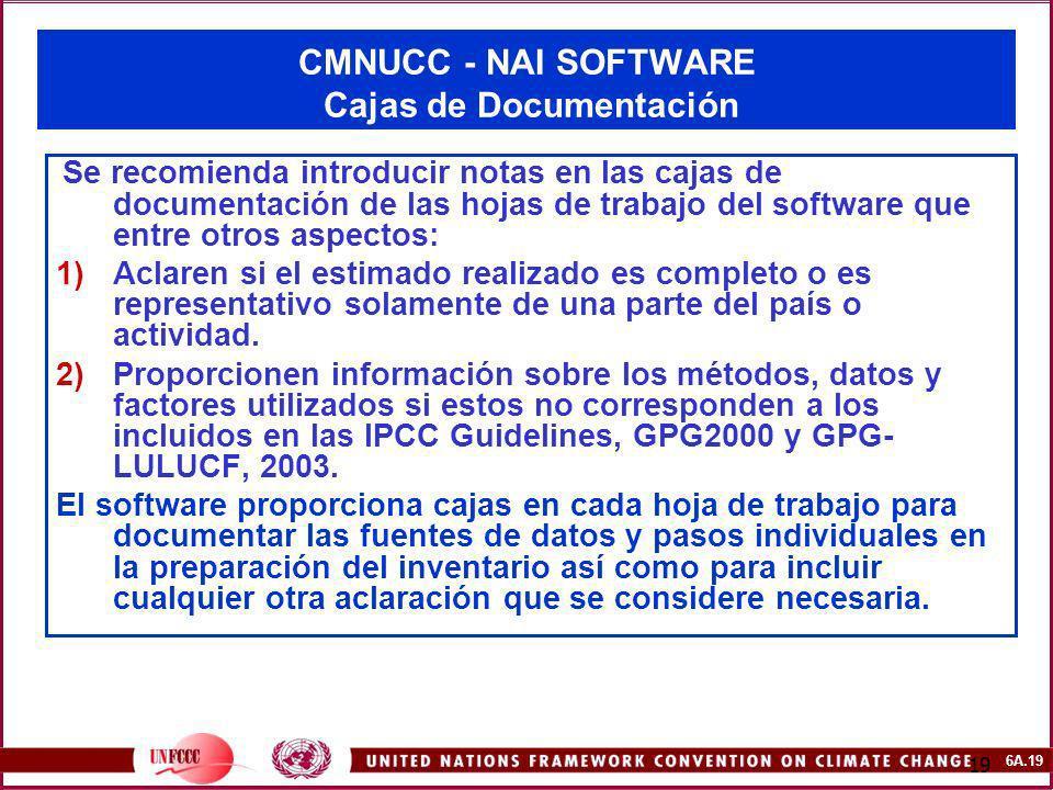 6A.19 19 CMNUCC - NAI SOFTWARE Cajas de Documentación Se recomienda introducir notas en las cajas de documentación de las hojas de trabajo del softwar