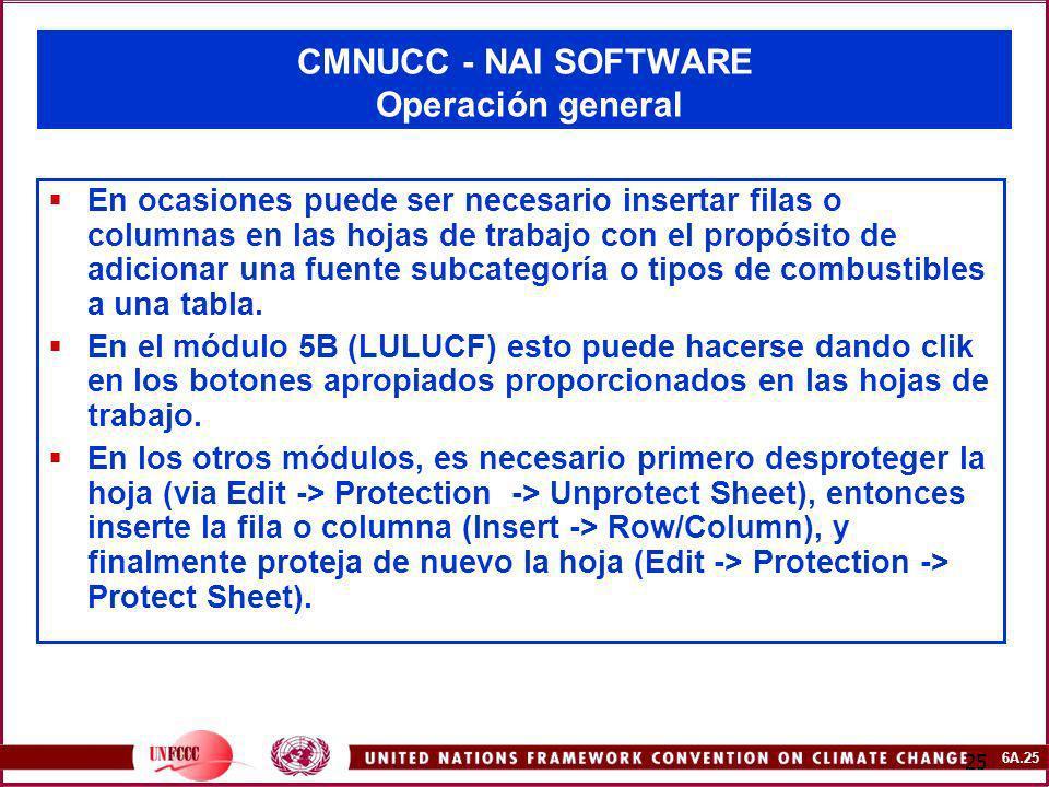 6A.25 25 CMNUCC - NAI SOFTWARE Operación general En ocasiones puede ser necesario insertar filas o columnas en las hojas de trabajo con el propósito d