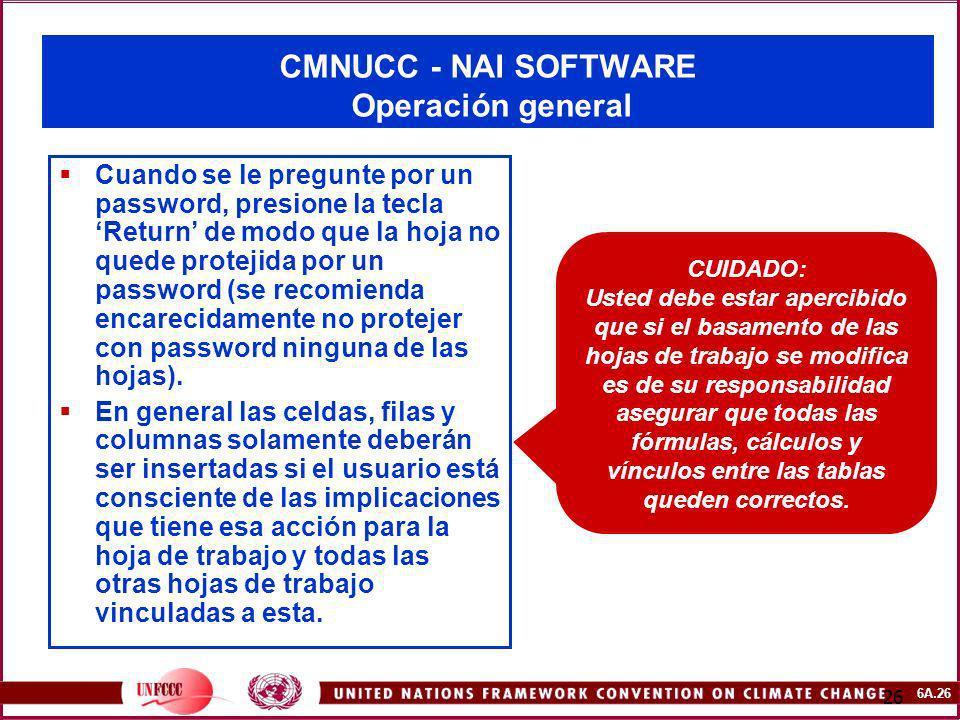 6A.26 26 CMNUCC - NAI SOFTWARE Operación general Cuando se le pregunte por un password, presione la tecla Return de modo que la hoja no quede protejid