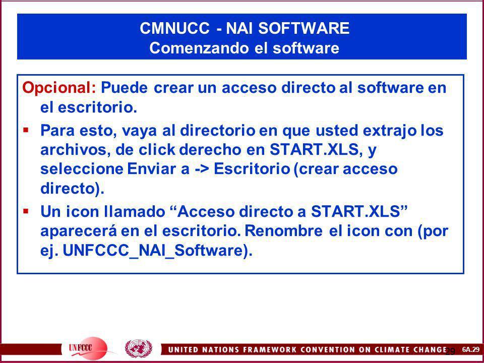 6A.29 29 CMNUCC - NAI SOFTWARE Comenzando el software Opcional: Puede crear un acceso directo al software en el escritorio. Para esto, vaya al directo