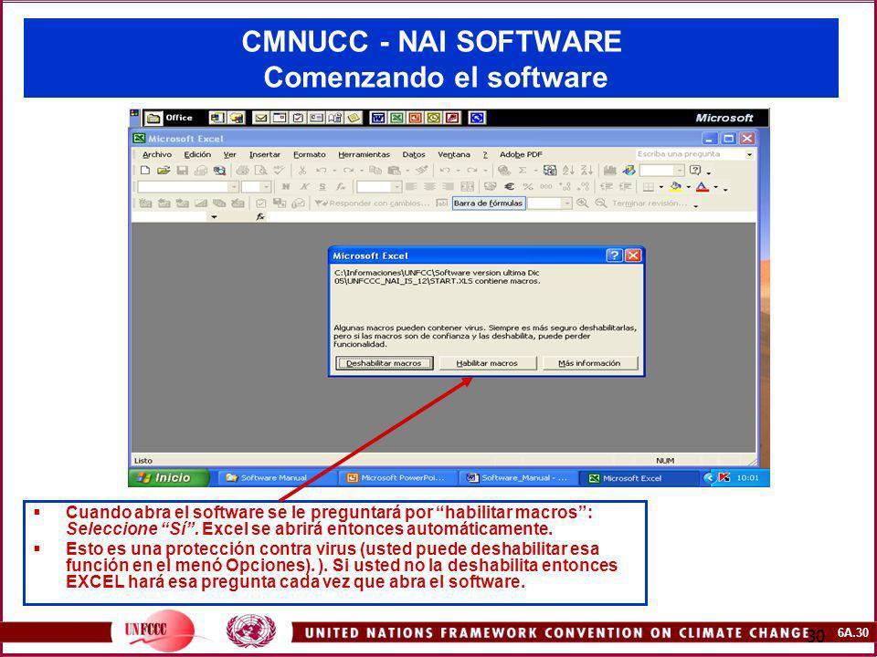 6A.30 30 CMNUCC - NAI SOFTWARE Comenzando el software Cuando abra el software se le preguntará por habilitar macros: Seleccione Sí. Excel se abrirá en