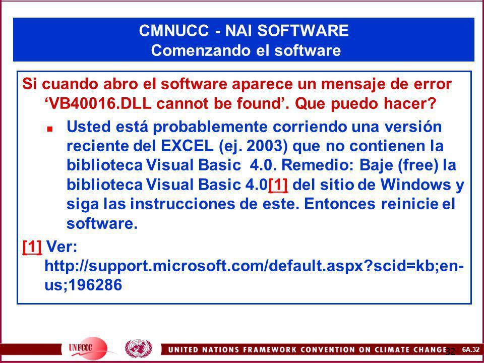 6A.32 32 CMNUCC - NAI SOFTWARE Comenzando el software Si cuando abro el software aparece un mensaje de error VB40016.DLL cannot be found. Que puedo ha