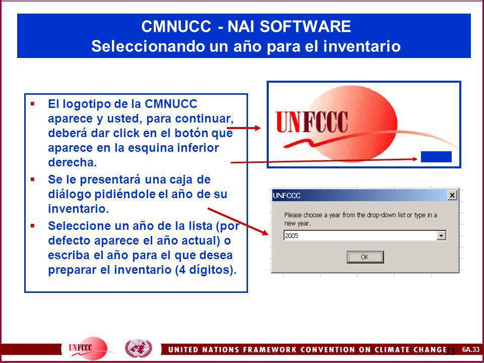 6A.33 33 CMNUCC - NAI SOFTWARE Seleccionando un año para el inventario El logotipo de la CMNUCC aparece y usted, para continuar, deberá dar click en e
