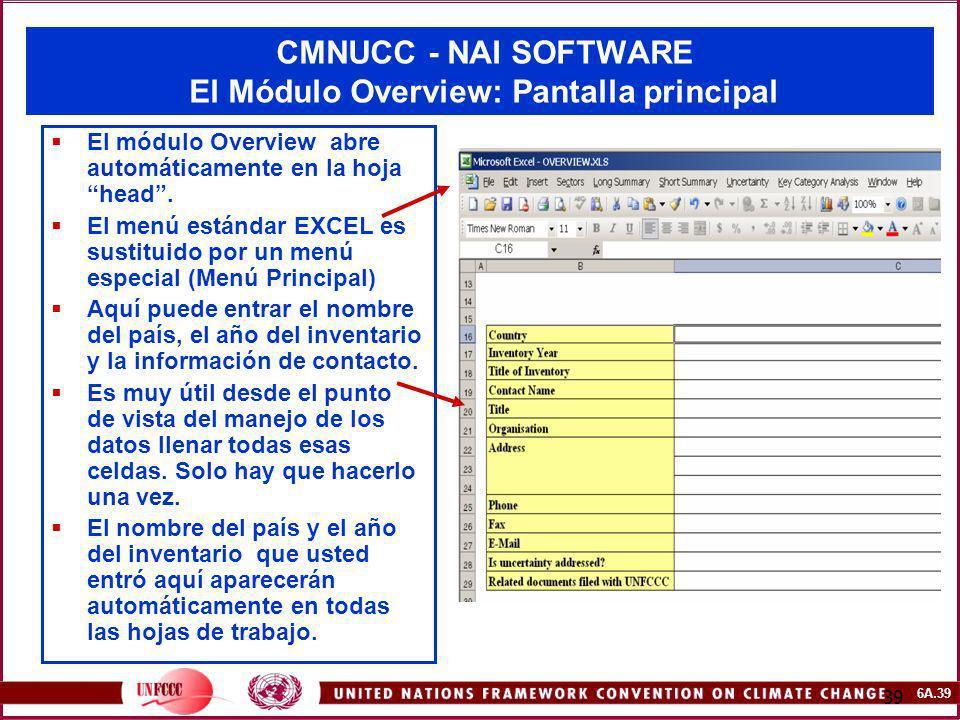 6A.39 39 CMNUCC - NAI SOFTWARE El Módulo Overview: Pantalla principal El módulo Overview abre automáticamente en la hoja head. El menú estándar EXCEL