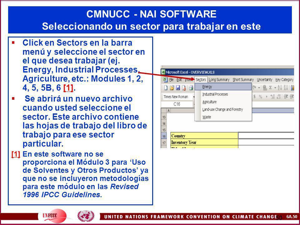 6A.50 50 CMNUCC - NAI SOFTWARE Seleccionando un sector para trabajar en este Click en Sectors en la barra menú y seleccione el sector en el que desea