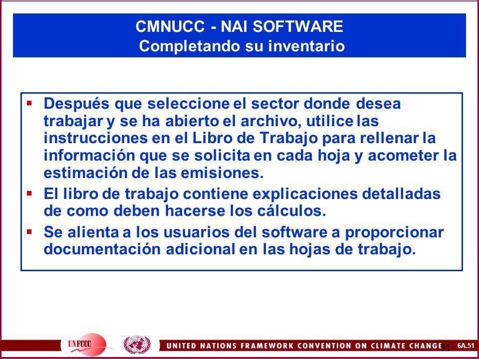 6A.51 51 CMNUCC - NAI SOFTWARE Completando su inventario Después que seleccione el sector donde desea trabajar y se ha abierto el archivo, utilice las