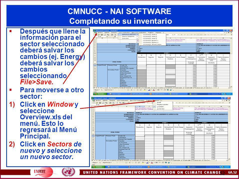 6A.52 52 CMNUCC - NAI SOFTWARE Completando su inventario Después que llene la información para el sector seleccionado deberá salvar los cambios (ej. E