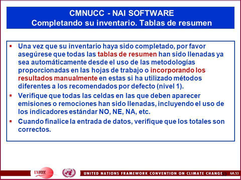 6A.53 53 CMNUCC - NAI SOFTWARE Completando su inventario. Tablas de resumen Una vez que su inventario haya sido completado, por favor asegúrese que to