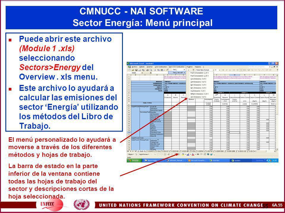 6A.55 55 CMNUCC - NAI SOFTWARE Sector Energía: Menú principal El menú personalizado lo ayudará a moverse a través de los diferentes métodos y hojas de