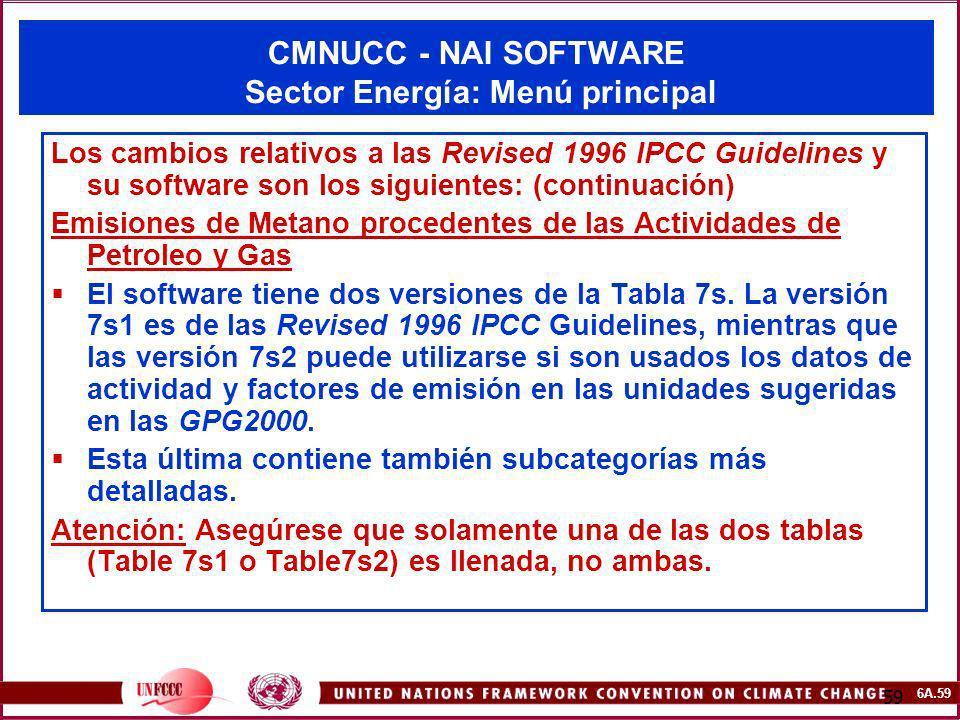 6A.59 59 CMNUCC - NAI SOFTWARE Sector Energía: Menú principal Los cambios relativos a las Revised 1996 IPCC Guidelines y su software son los siguiente