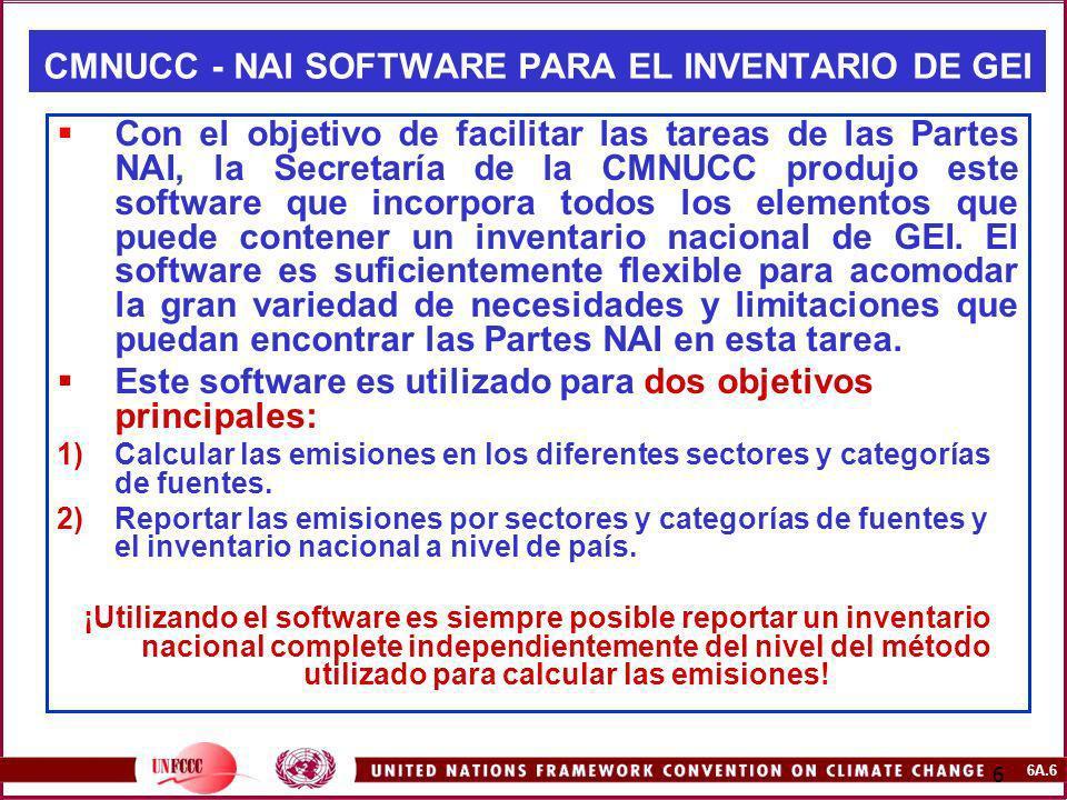 6A.6 6 Con el objetivo de facilitar las tareas de las Partes NAI, la Secretaría de la CMNUCC produjo este software que incorpora todos los elementos q