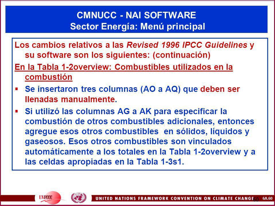 6A.60 60 CMNUCC - NAI SOFTWARE Sector Energía: Menú principal Los cambios relativos a las Revised 1996 IPCC Guidelines y su software son los siguiente