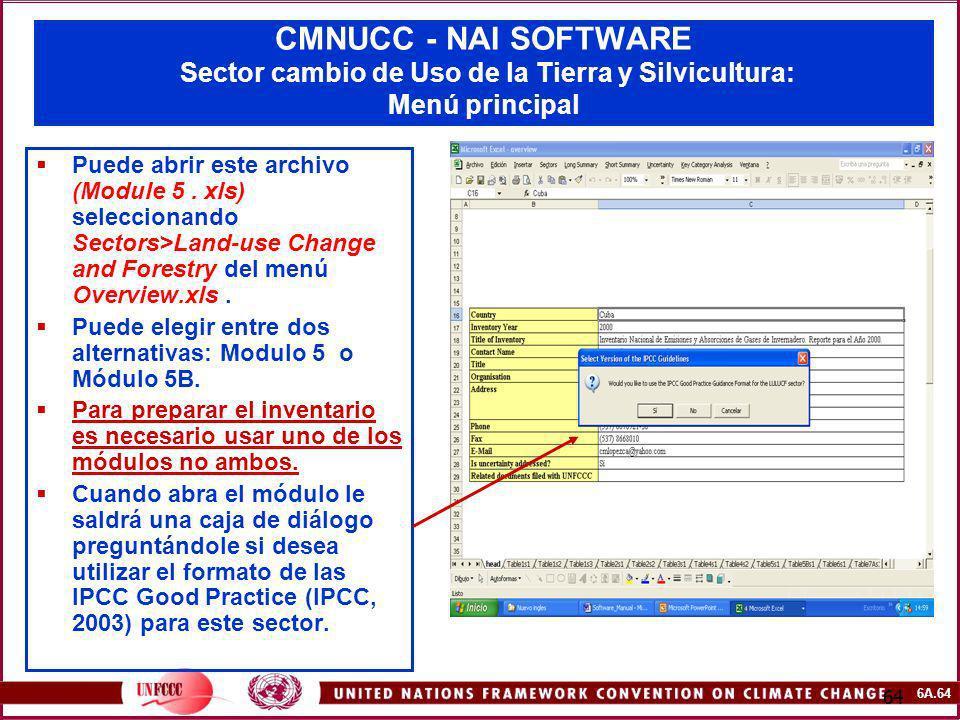 6A.64 64 CMNUCC - NAI SOFTWARE Sector cambio de Uso de la Tierra y Silvicultura: Menú principal Puede abrir este archivo (Module 5. xls) seleccionando