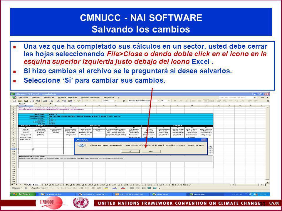 6A.80 80 CMNUCC - NAI SOFTWARE Salvando los cambios Una vez que ha completado sus cálculos en un sector, usted debe cerrar las hojas seleccionando Fil