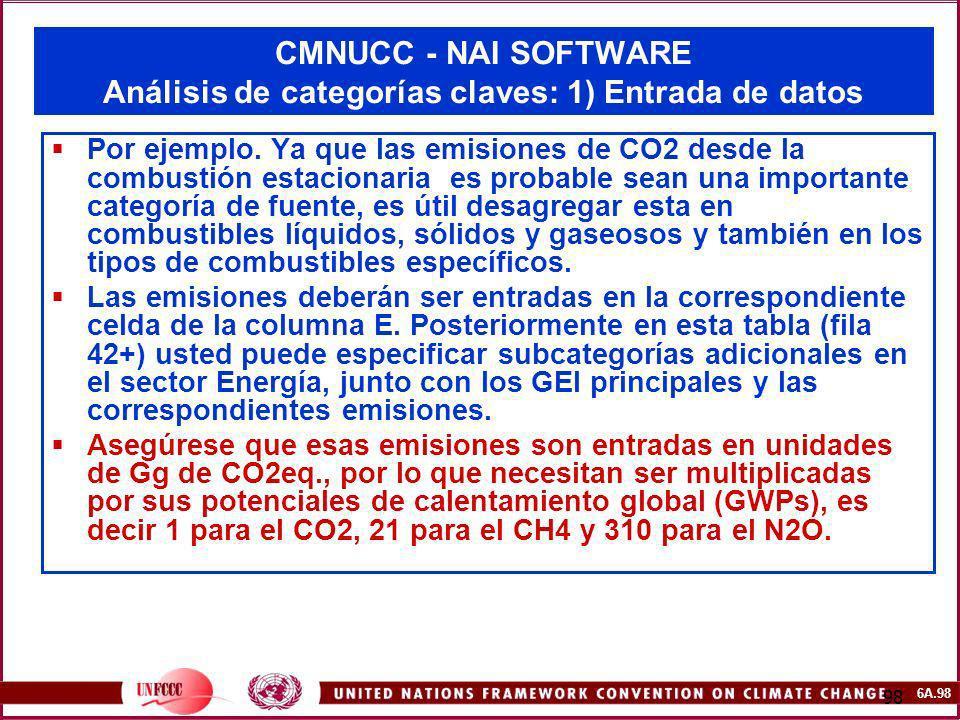 6A.98 98 CMNUCC - NAI SOFTWARE Análisis de categorías claves: 1) Entrada de datos Por ejemplo. Ya que las emisiones de CO2 desde la combustión estacio