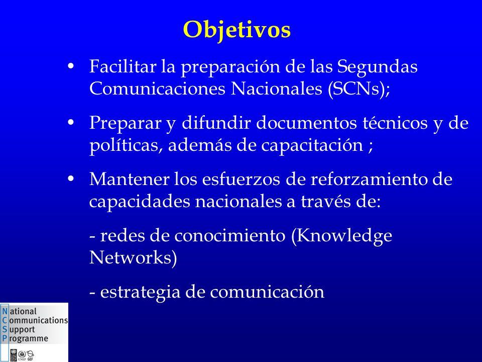 Objetivos Facilitar la preparación de las Segundas Comunicaciones Nacionales (SCNs); Preparar y difundir documentos técnicos y de políticas, además de capacitación ; Mantener los esfuerzos de reforzamiento de capacidades nacionales a través de: - redes de conocimiento (Knowledge Networks) - estrategia de comunicación