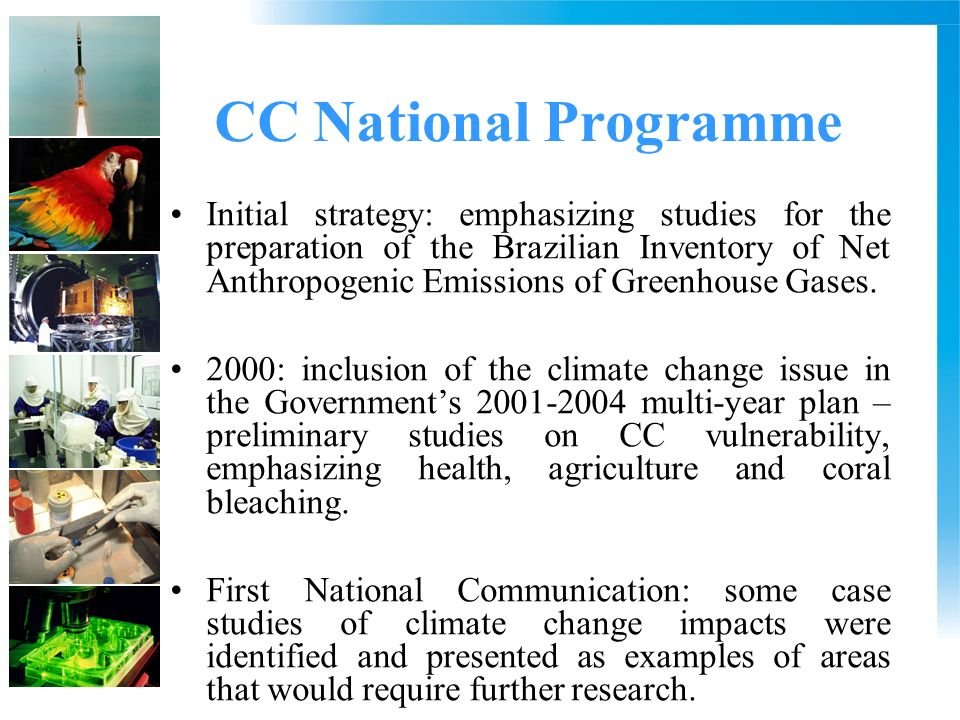 New Challenges Second National Communication: - Downscaling of global circulation models for Brazil will be developed.