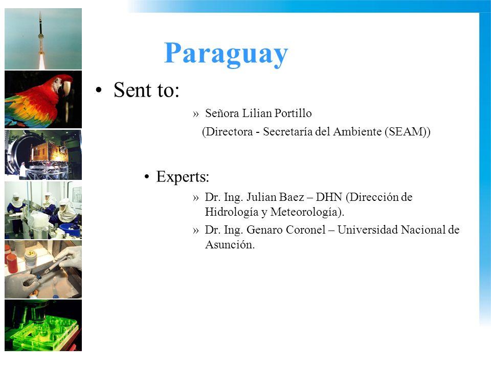 Paraguay Sent to: »Señora Lilian Portillo (Directora - Secretaría del Ambiente (SEAM)) Experts: »Dr.