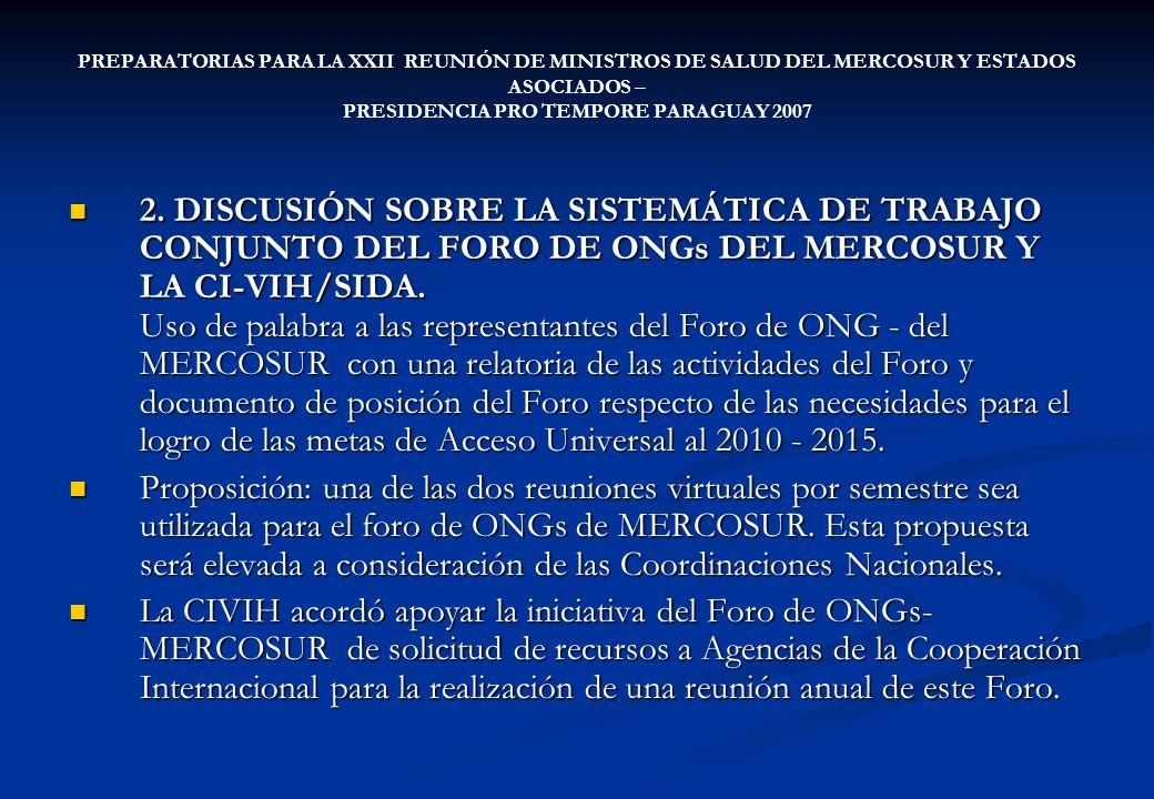 PREPARATORIAS PARA LA XXII REUNIÓN DE MINISTROS DE SALUD DEL MERCOSUR Y ESTADOS ASOCIADOS – PRESIDENCIA PRO TEMPORE PARAGUAY 2007 2. DISCUSIÓN SOBRE L