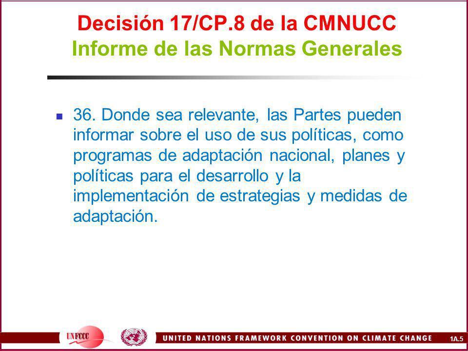 1A.5 Decisión 17/CP.8 de la CMNUCC Informe de las Normas Generales 36.