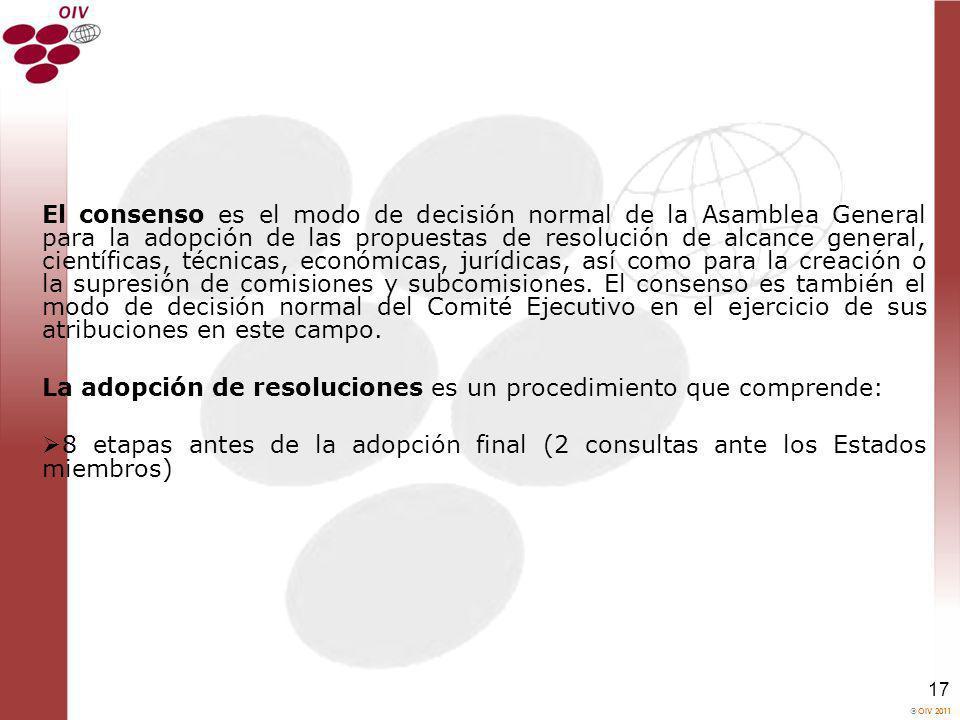 OIV 2011 17 El consenso es el modo de decisión normal de la Asamblea General para la adopción de las propuestas de resolución de alcance general, cien