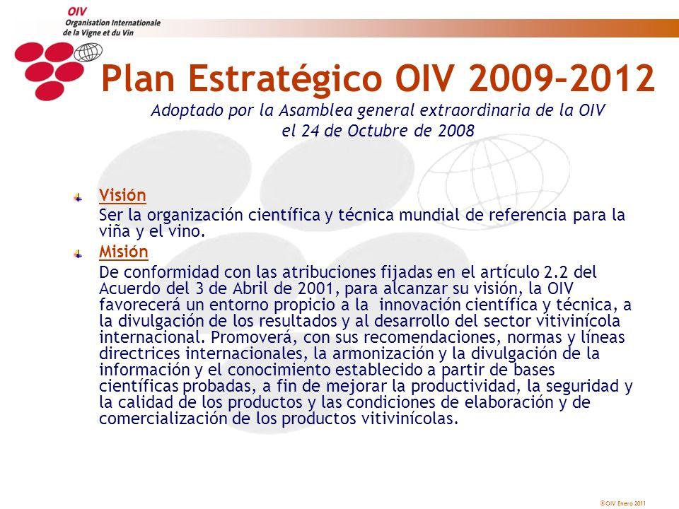 OIV Enero 2011 Plan Estratégico OIV 2009–2012 Adoptado por la Asamblea general extraordinaria de la OIV el 24 de Octubre de 2008 Visión Ser la organiz