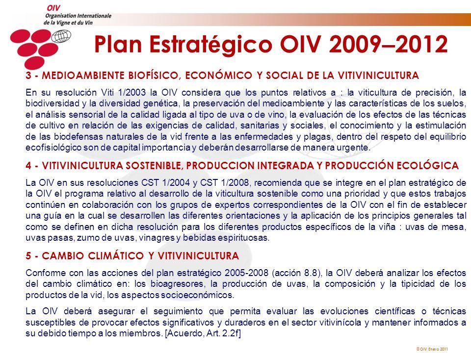 OIV Enero 2011 Plan Estrat é gico OIV 2009 – 2012 3 - MEDIOAMBIENTE BIOFÍSICO, ECONÓMICO Y SOCIAL DE LA VITIVINICULTURA En su resolución Viti 1/2003 l