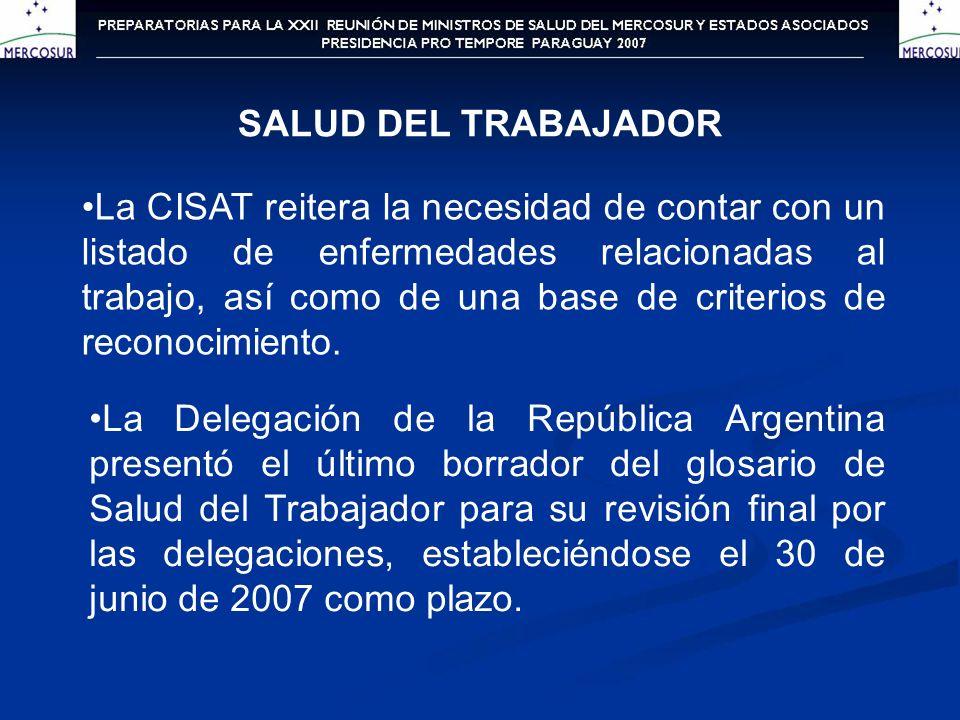 SALUD DEL TRABAJADOR La CISAT reitera la necesidad de contar con un listado de enfermedades relacionadas al trabajo, así como de una base de criterios de reconocimiento.