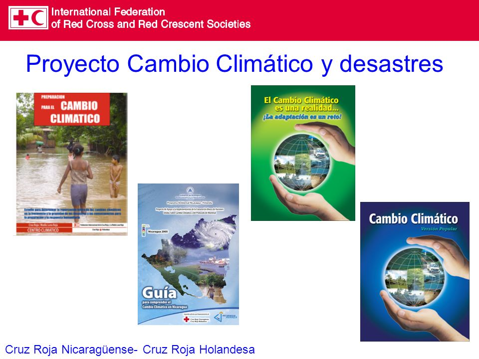 Proyecto Cambio Climático y desastres Cruz Roja Nicaragüense- Cruz Roja Holandesa