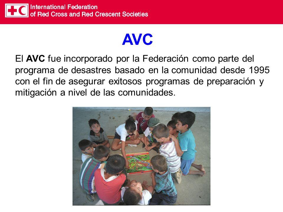 El AVC fue incorporado por la Federación como parte del programa de desastres basado en la comunidad desde 1995 con el fin de asegurar exitosos programas de preparación y mitigación a nivel de las comunidades.