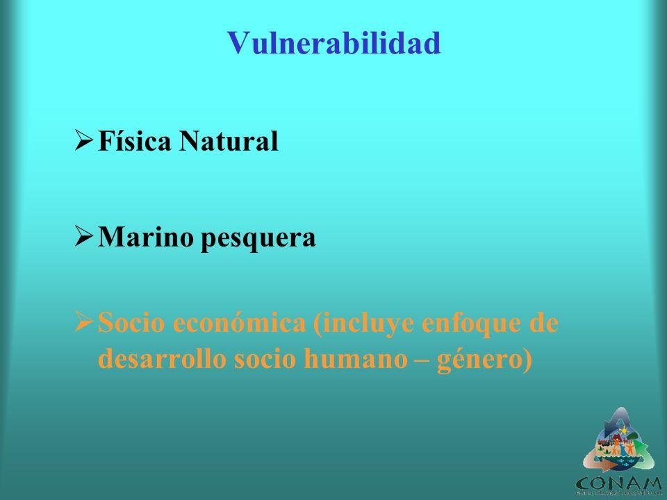 Vulnerabilidad Física Natural Marino pesquera Socio económica (incluye enfoque de desarrollo socio humano – género)