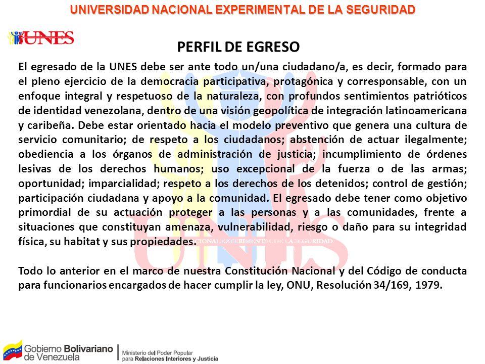 PAPEL PARA LA DISCUSIÓN UNIVERSIDAD NACIONAL EXPERIMENTAL DE LA SEGURIDAD PERFIL DE EGRESO El egresado de la UNES debe ser ante todo un/una ciudadano/
