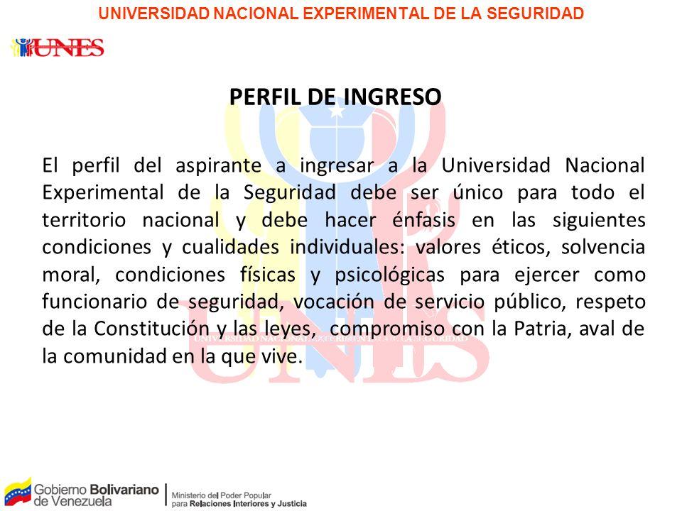 PAPEL PARA LA DISCUSIÓN UNIVERSIDAD NACIONAL EXPERIMENTAL DE LA SEGURIDAD PERFIL DE INGRESO El perfil del aspirante a ingresar a la Universidad Nacion