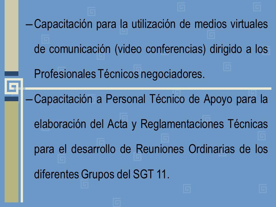 – Capacitación para la utilización de medios virtuales de comunicación (video conferencias) dirigido a los Profesionales Técnicos negociadores. – Capa