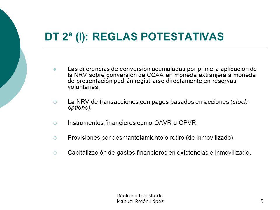 Régimen transitorio Manuel Rejón López5 DT 2ª (I): REGLAS POTESTATIVAS Las diferencias de conversión acumuladas por primera aplicación de la NRV sobre