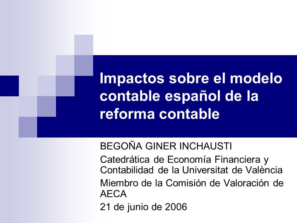 BEGOÑA GINER INCHAUSTI Catedrática de Economía Financiera y Contabilidad de la Universitat de València Miembro de la Comisión de Valoración de AECA 21