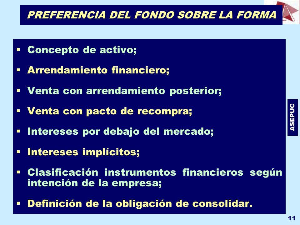 ASEPUC 11 PREFERENCIA DEL FONDO SOBRE LA FORMA Concepto de activo; Arrendamiento financiero; Venta con arrendamiento posterior; Venta con pacto de rec
