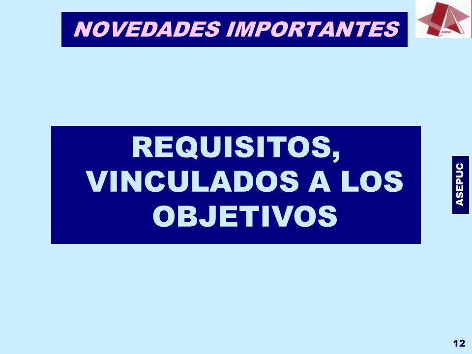 ASEPUC 12 NOVEDADES IMPORTANTES REQUISITOS, VINCULADOS A LOS OBJETIVOS