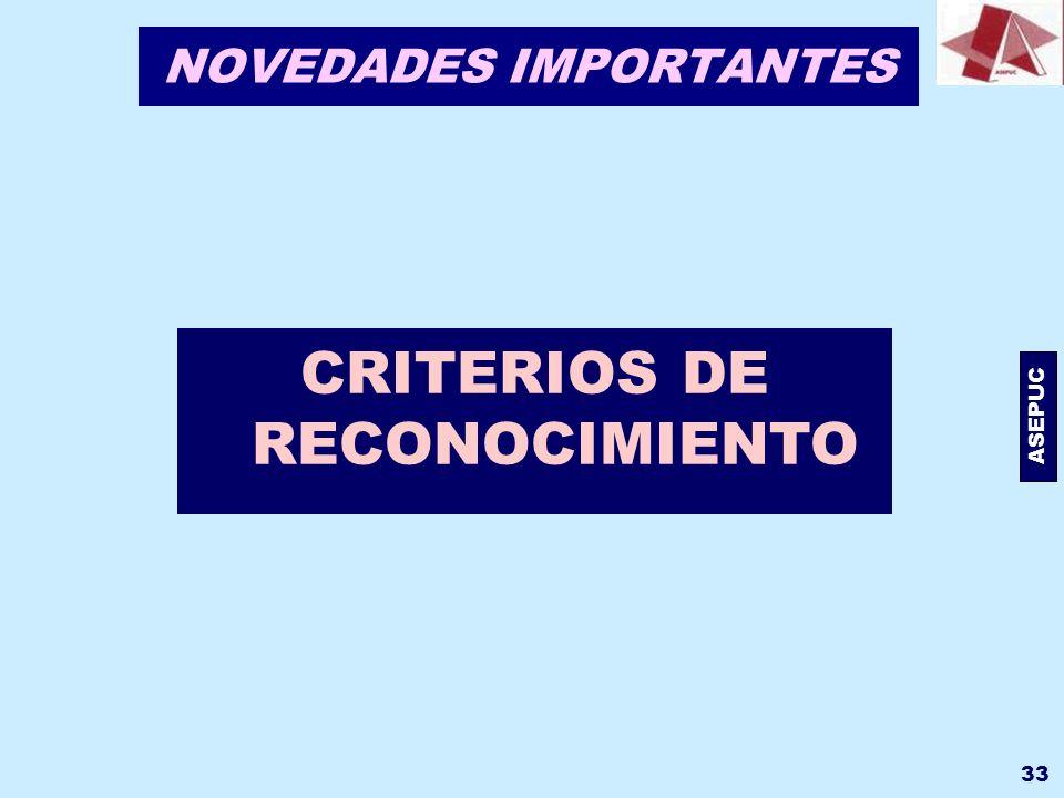 ASEPUC 33 NOVEDADES IMPORTANTES CRITERIOS DE RECONOCIMIENTO