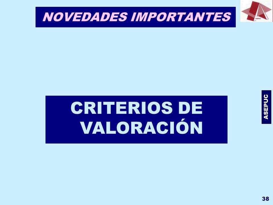 ASEPUC 38 NOVEDADES IMPORTANTES CRITERIOS DE VALORACIÓN