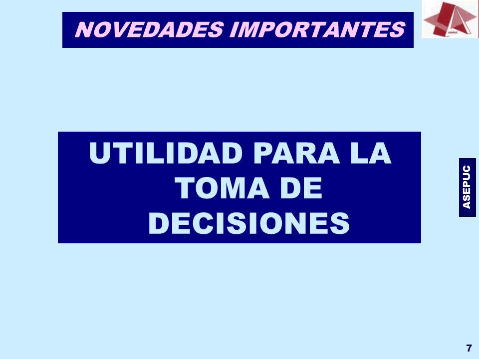 ASEPUC 7 NOVEDADES IMPORTANTES UTILIDAD PARA LA TOMA DE DECISIONES