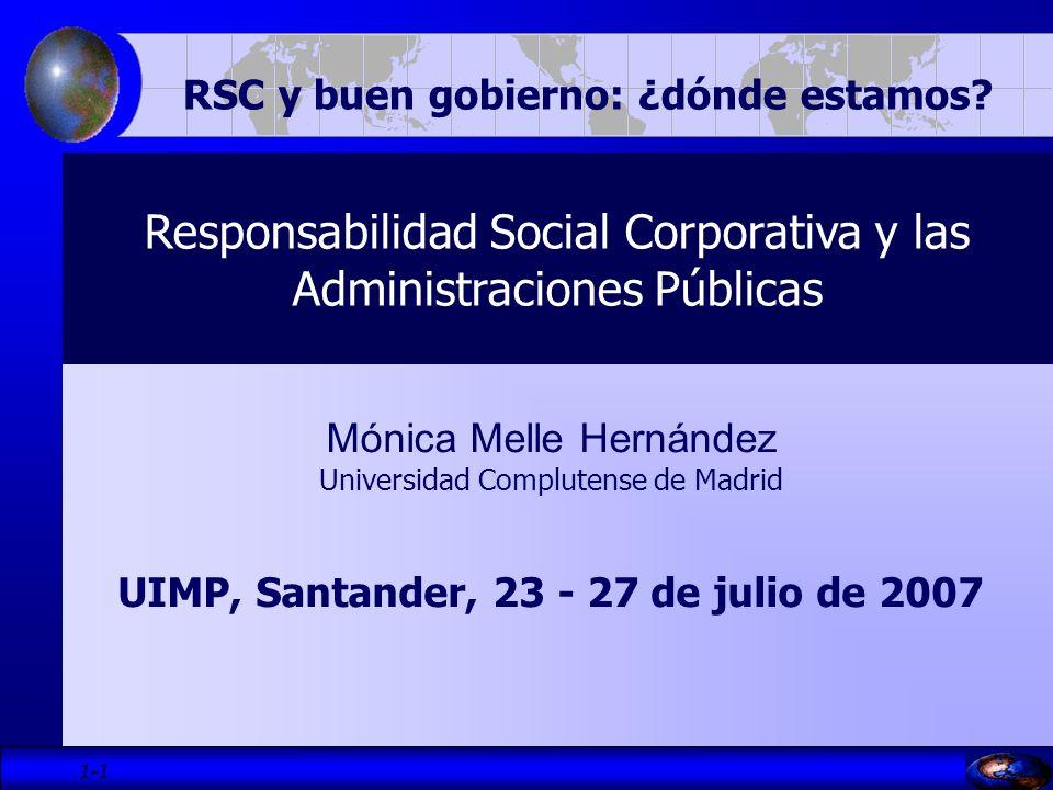 1- 2 Responsabilidad Social Corporativa y las Administraciones Públicas Mónica Melle Hernández Políticas públicas de fomento y desarrollo de la RSE Política pública de RSE en España Compromisos de las AA.PP en materia de RS Algunas vías futuras de actuación