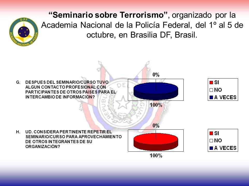 Seminario sobre Terrorismo, organizado por la Academia Nacional de la Policía Federal, del 1º al 5 de octubre, en Brasilia DF, Brasil.