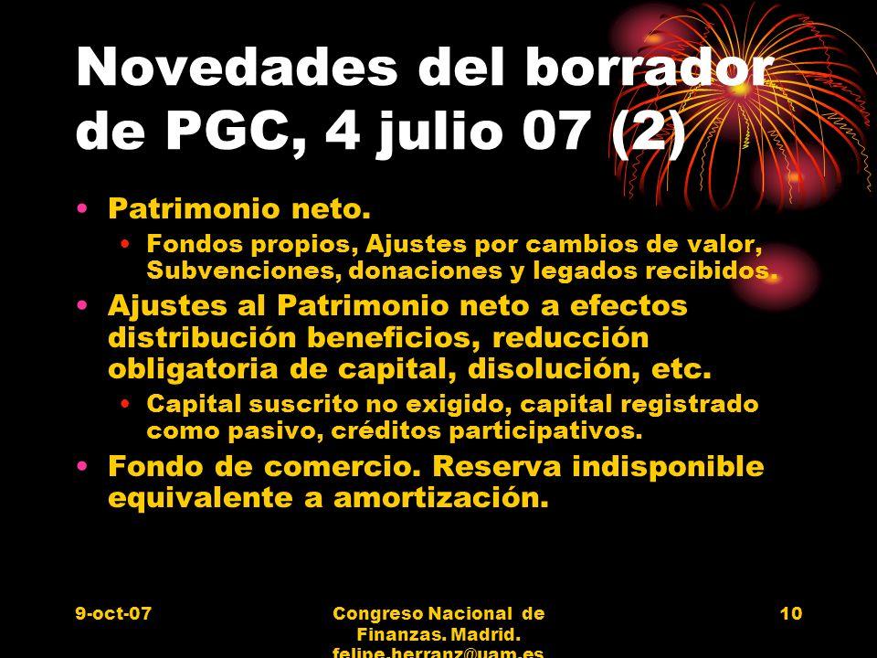 9-oct-07Congreso Nacional de Finanzas. Madrid. felipe.herranz@uam.es 10 Novedades del borrador de PGC, 4 julio 07 (2) Patrimonio neto. Fondos propios,