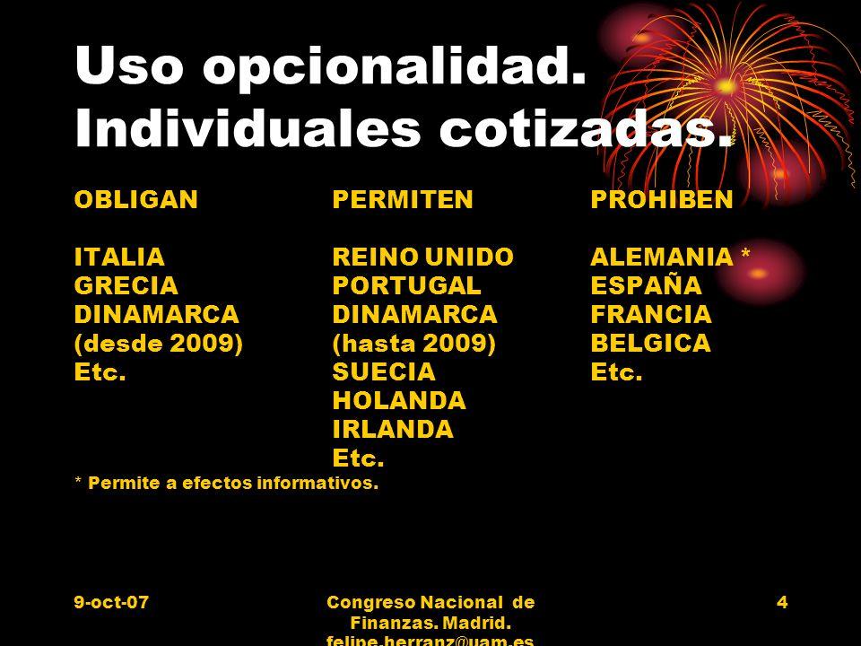 9-oct-07Congreso Nacional de Finanzas. Madrid. felipe.herranz@uam.es 4 Uso opcionalidad. Individuales cotizadas. OBLIGANPERMITENPROHIBEN ITALIAREINO U