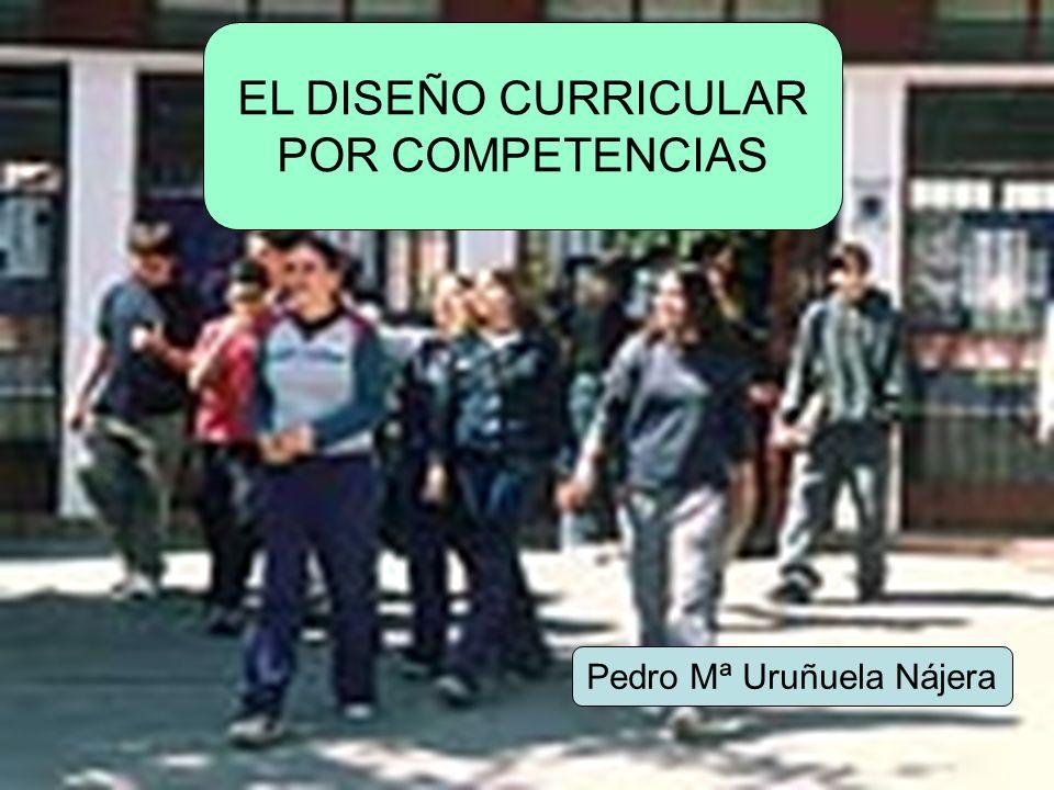 URUNAJP EL DISEÑO CURRICULAR POR COMPETENCIAS Pedro Mª Uruñuela Nájera