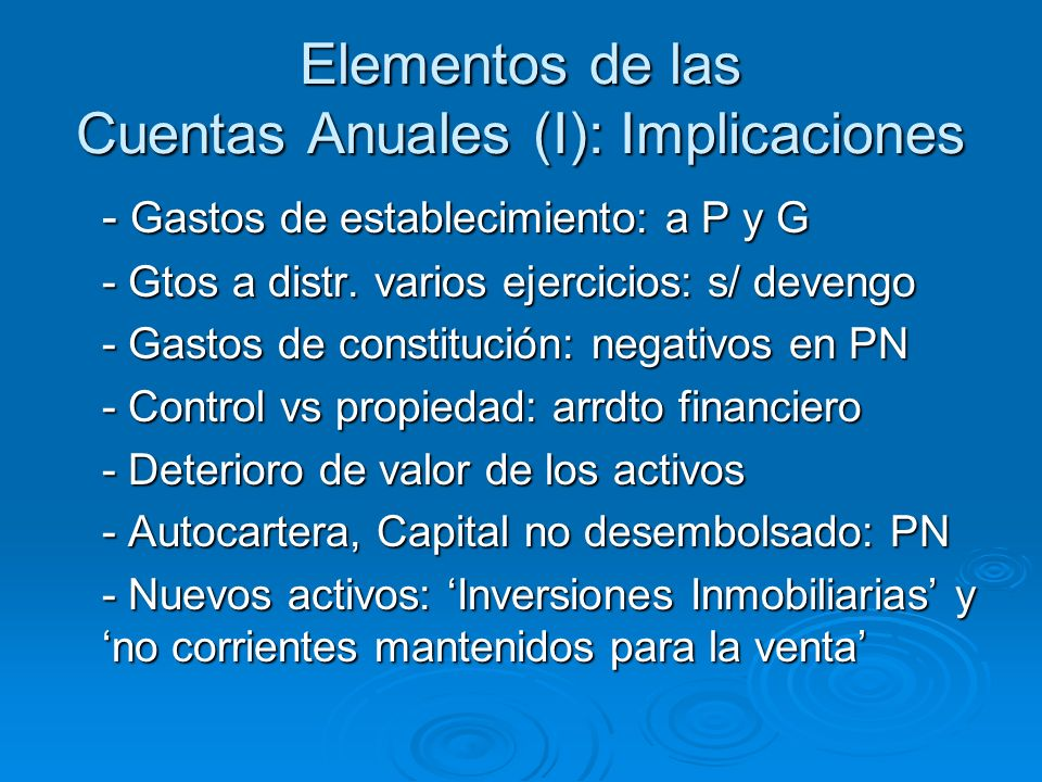 Elementos de las Cuentas Anuales (I): Implicaciones - Gastos de establecimiento: a P y G - Gtos a distr.