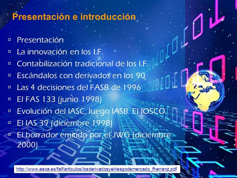 Presentación La innovación en los I.F. Contabilización tradicional de los I.F.